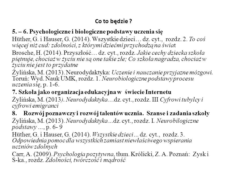 Co to będzie .5. – 6. Psychologiczne i biologiczne podstawy uczenia się Hüther, G.