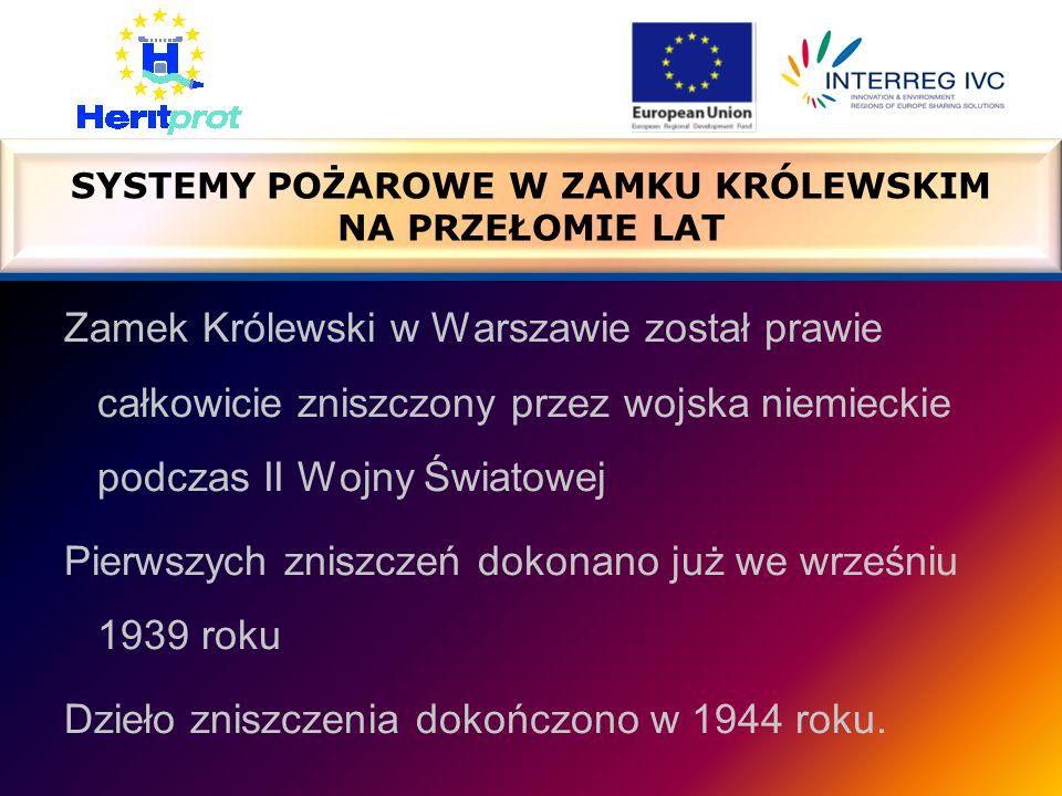 Zamek Królewski w Warszawie został prawie całkowicie zniszczony przez wojska niemieckie podczas II Wojny Światowej Pierwszych zniszczeń dokonano już we wrześniu 1939 roku Dzieło zniszczenia dokończono w 1944 roku.