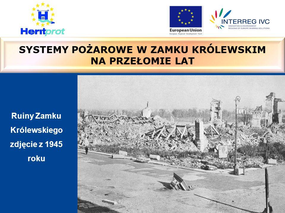 SYSTEMY POŻAROWE W ZAMKU KRÓLEWSKIM NA PRZEŁOMIE LAT Ruiny Zamku Królewskiego zdjęcie z 1945 roku