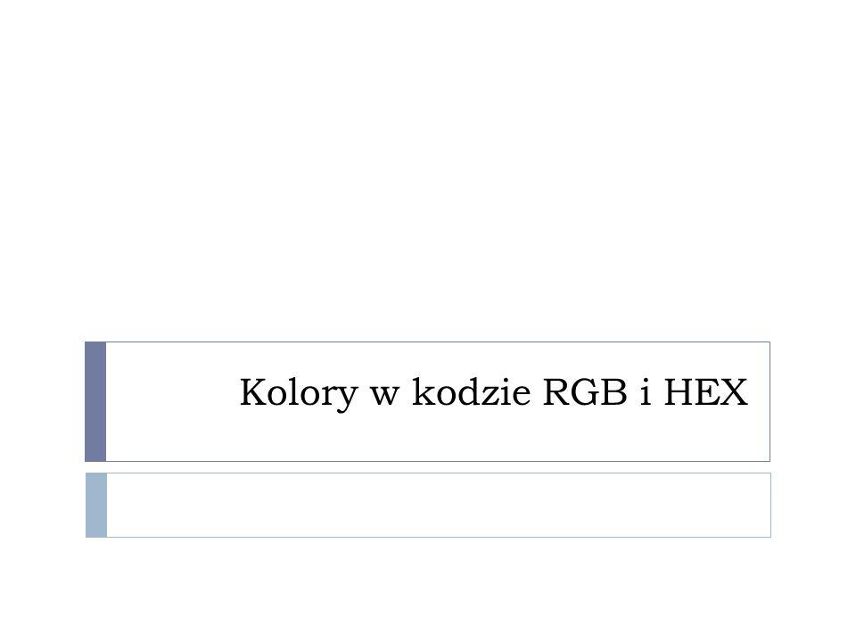 Zapis szesnastkowy (HEX) kanałów rgb  Tu wpisz tekst  Tu jest właściwa treść strony