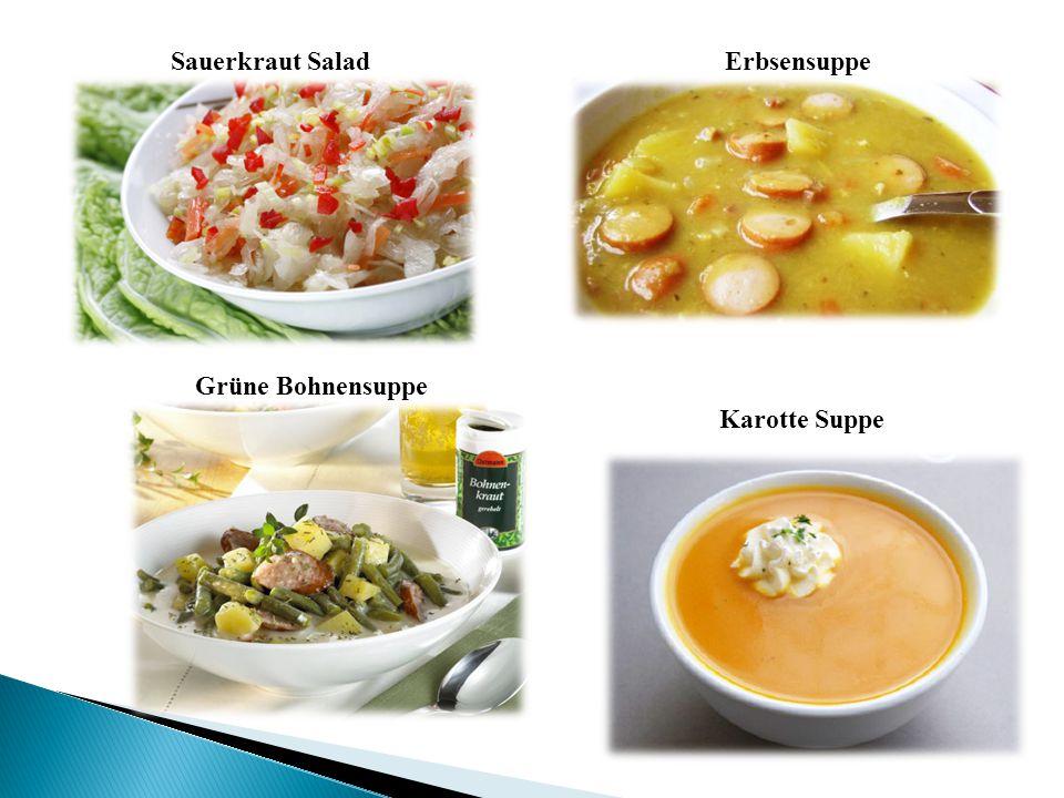 Karotte Suppe Grüne Bohnensuppe ErbsensuppeSauerkraut Salad