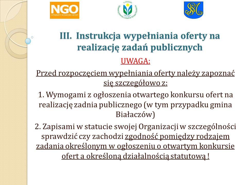 III. Instrukcja wypełniania oferty na realizację zadań publicznych III.
