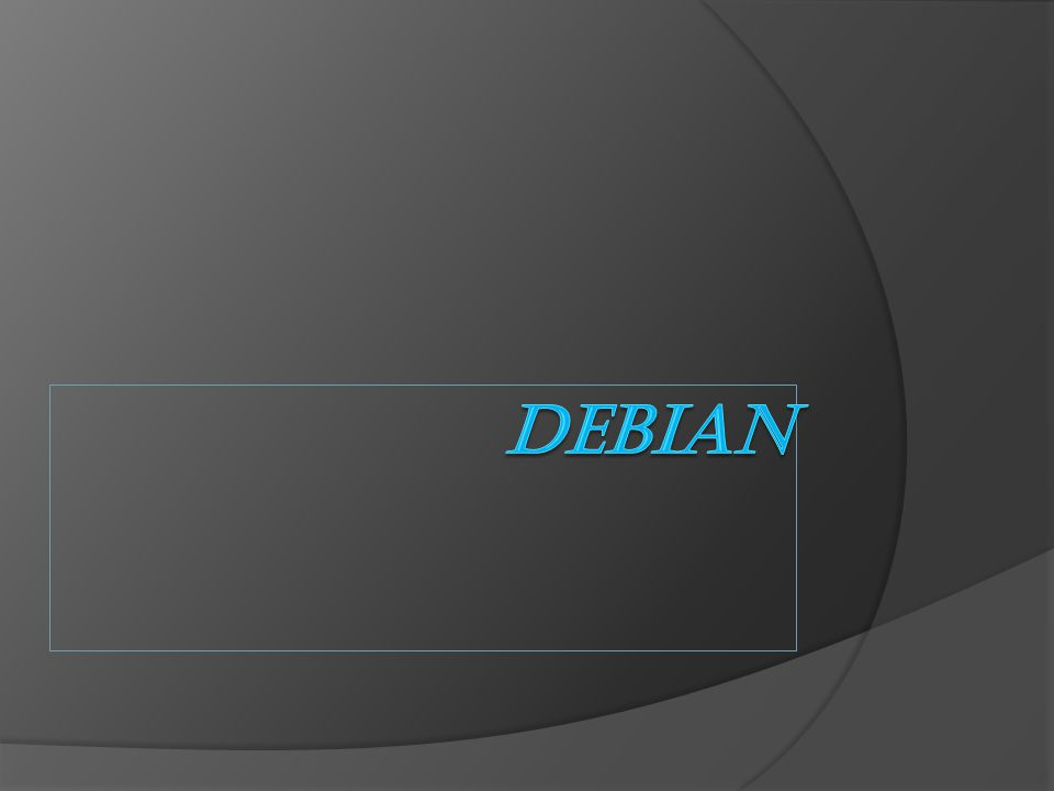  Debian – projekt wolnej dystrybucji systemu operacyjnego GNU/Linux oraz GNU/kFreeBSD realizowany przez ochotników na ca ł ym ś wiecie.