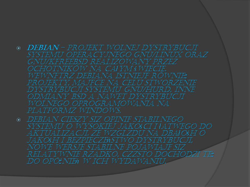 jest CZYM jest Debian .