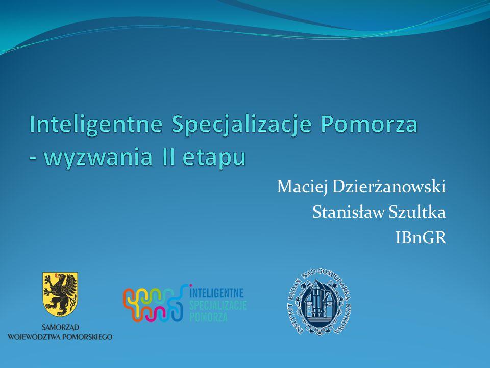 Maciej Dzierżanowski Stanisław Szultka IBnGR