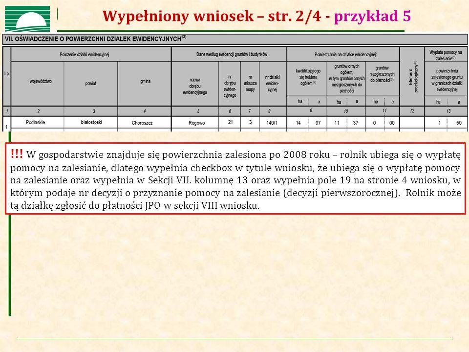 Agencja Restrukturyzacji i Modernizacji Rolnictwa Wypełniony wniosek – str. 2/4 - przykład 5 !!! W gospodarstwie znajduje się powierzchnia zalesiona p