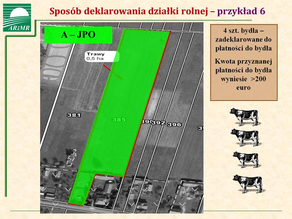 Agencja Restrukturyzacji i Modernizacji Rolnictwa A – JPO 4 szt. bydła – zadeklarowane do płatności do bydła Kwota przyznanej płatności do bydła wynie