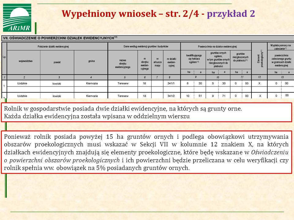 Agencja Restrukturyzacji i Modernizacji Rolnictwa Wypełniony wniosek – str. 2/4 - przykład 2 Rolnik w gospodarstwie posiada dwie działki ewidencyjne,