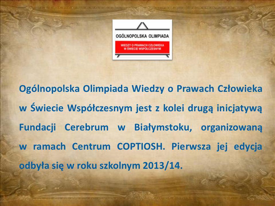 Ogólnopolska Olimpiada Wiedzy o Prawach Człowieka w Świecie Współczesnym jest z kolei drugą inicjatywą Fundacji Cerebrum w Białymstoku, organizowaną w