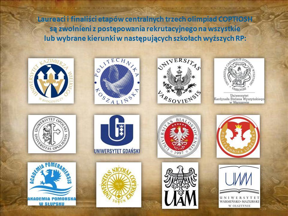 Laureaci i finaliści etapów centralnych trzech olimpiad COPTIOSH są zwolnieni z postępowania rekrutacyjnego na wszystkie lub wybrane kierunki w następ