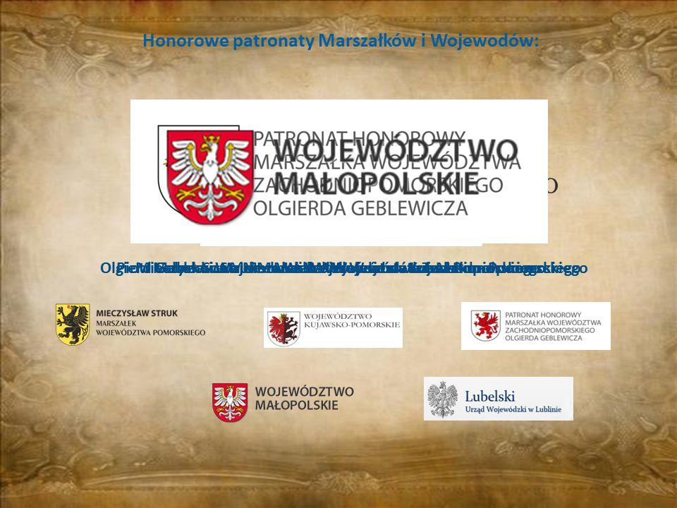Honorowe patronaty Marszałków i Wojewodów: Mieczysław Struk – Marszałek Województwa PomorskiegoPiotr Całbecki – Marszałek Województwa Kujawsko - Pomor