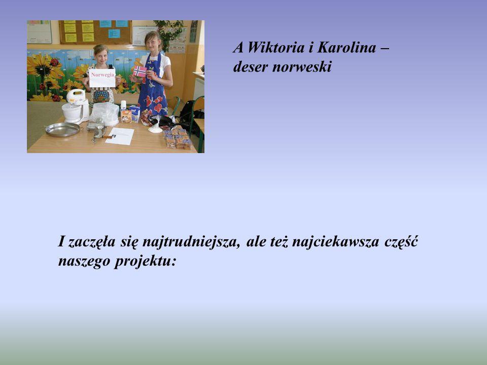 A Wiktoria i Karolina – deser norweski I zaczęła się najtrudniejsza, ale też najciekawsza część naszego projektu: