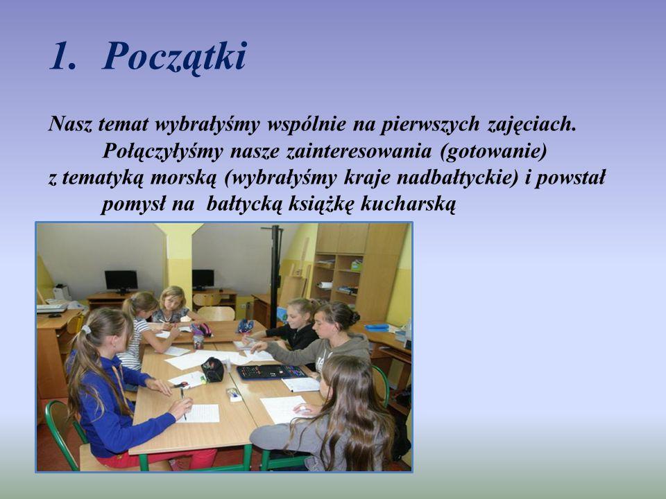 1.Początki Nasz temat wybrałyśmy wspólnie na pierwszych zajęciach.