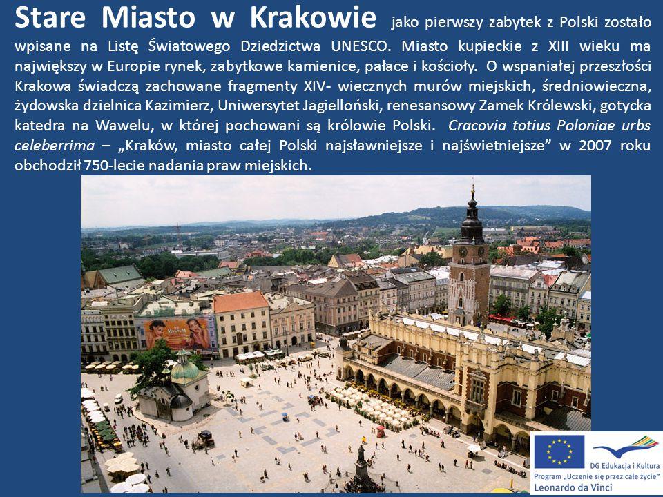 Stare Miasto w Krakowie jako pierwszy zabytek z Polski zostało wpisane na Listę Światowego Dziedzictwa UNESCO. Miasto kupieckie z XIII wieku ma najwię