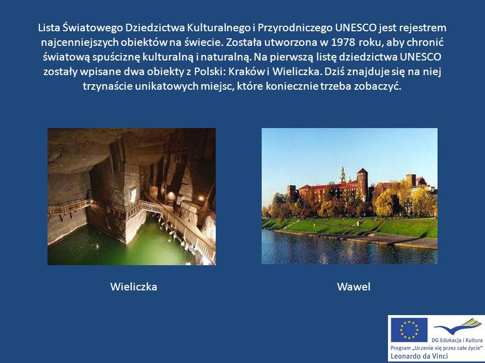 Lista Światowego Dziedzictwa Kulturalnego i Przyrodniczego UNESCO jest rejestrem najcenniejszych obiektów na świecie.
