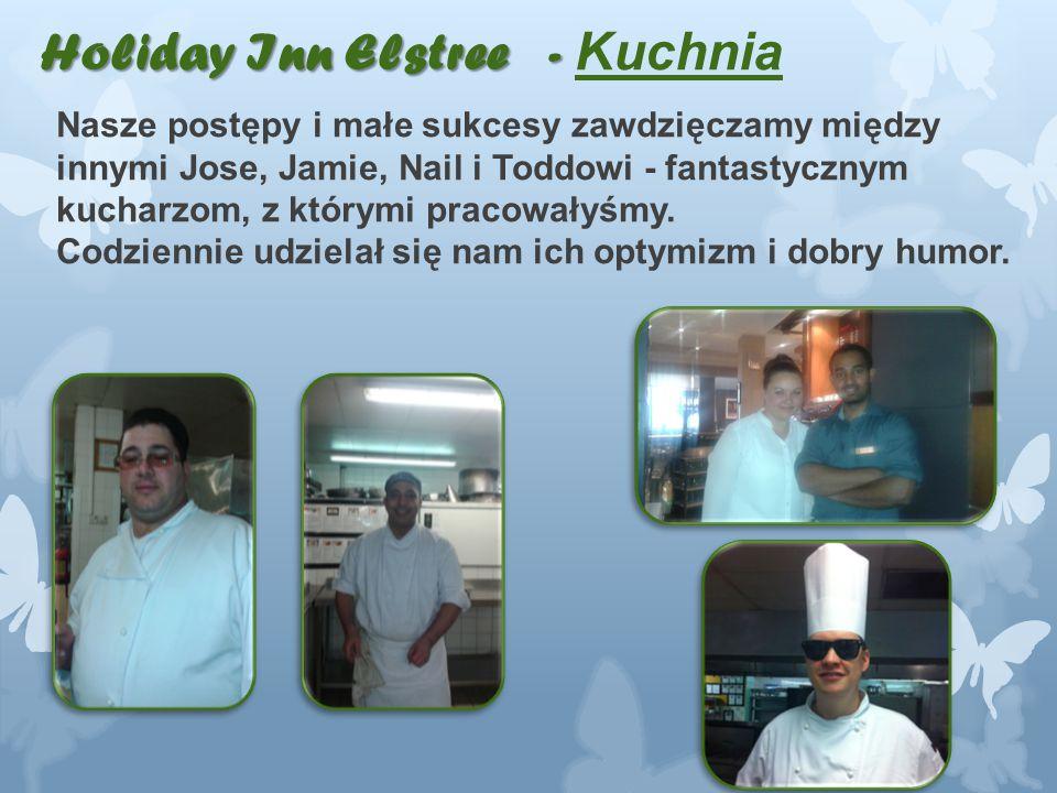 Nasze postępy i małe sukcesy zawdzięczamy między innymi Jose, Jamie, Nail i Toddowi - fantastycznym kucharzom, z którymi pracowałyśmy.