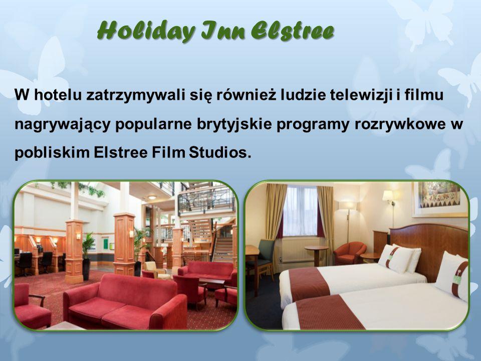 Holiday Inn Elstree W hotelu zatrzymywali się również ludzie telewizji i filmu nagrywający popularne brytyjskie programy rozrywkowe w pobliskim Elstree Film Studios.
