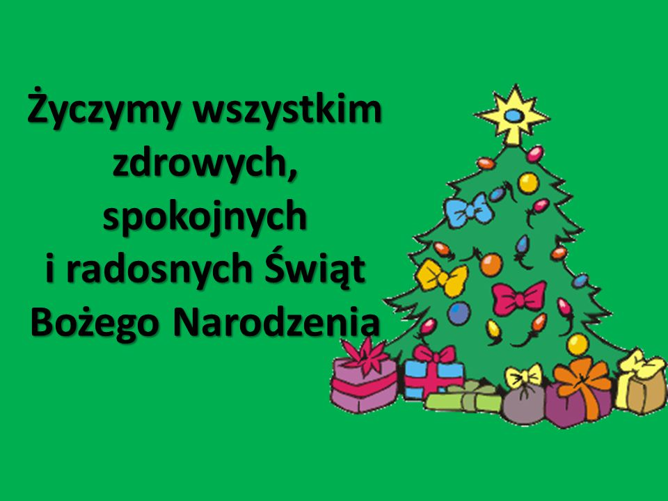 Życzymy wszystkim zdrowych, spokojnych i radosnych Świąt Bożego Narodzenia