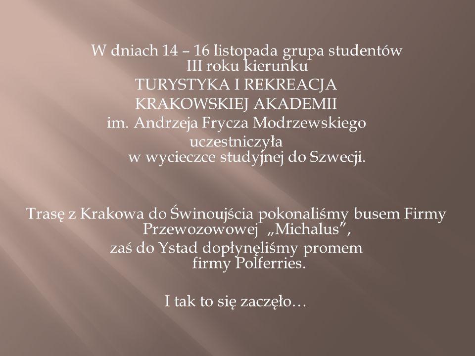 W dniach 14 – 16 listopada grupa studentów III roku kierunku TURYSTYKA I REKREACJA KRAKOWSKIEJ AKADEMII im. Andrzeja Frycza Modrzewskiego uczestniczył
