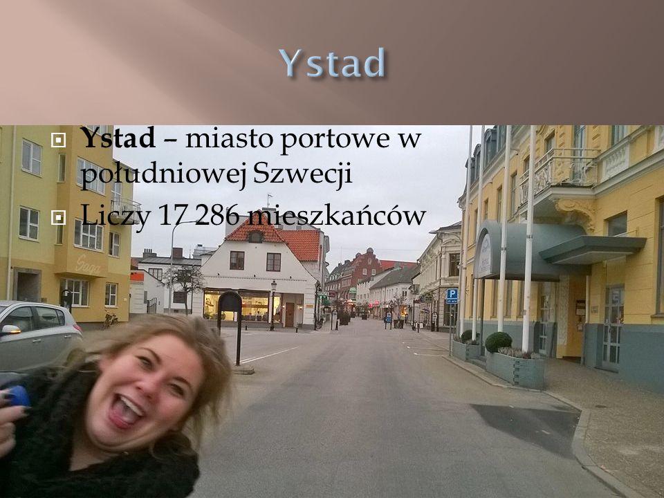  Ystad – miasto portowe w południowej Szwecji  Liczy 17 286 mieszkańców