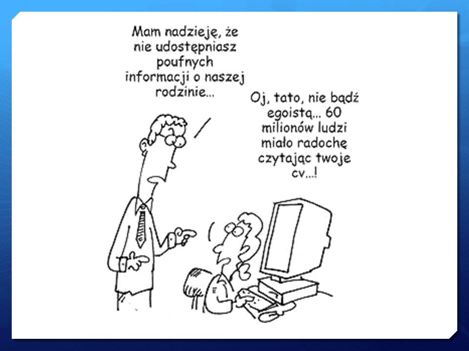 Bardzo popularne są Portale społecznościowe na których ludzie zamieszczają wiele prywatnych informacji