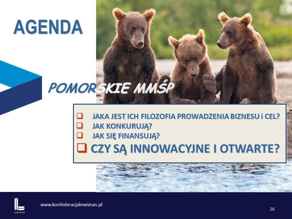 www.konfederacjalewiatan.pl 26  JAKA JEST ICH FILOZOFIA PROWADZENIA BIZNESU i CEL.
