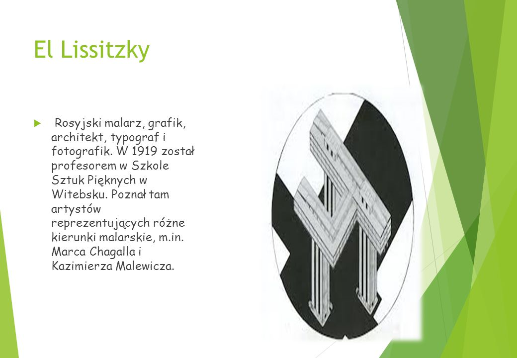 El Lissitzky  Rosyjski malarz, grafik, architekt, typograf i fotografik.
