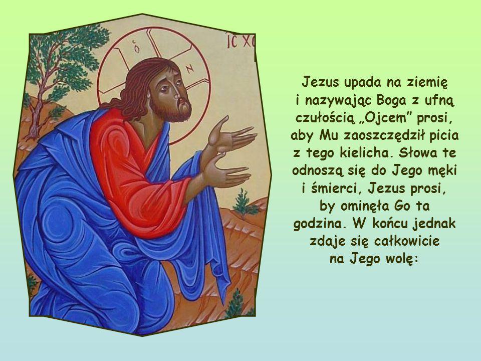 Jezus znajduje się w Ogrodzie Oliwnym, w miejscu zwanym Getsemani.