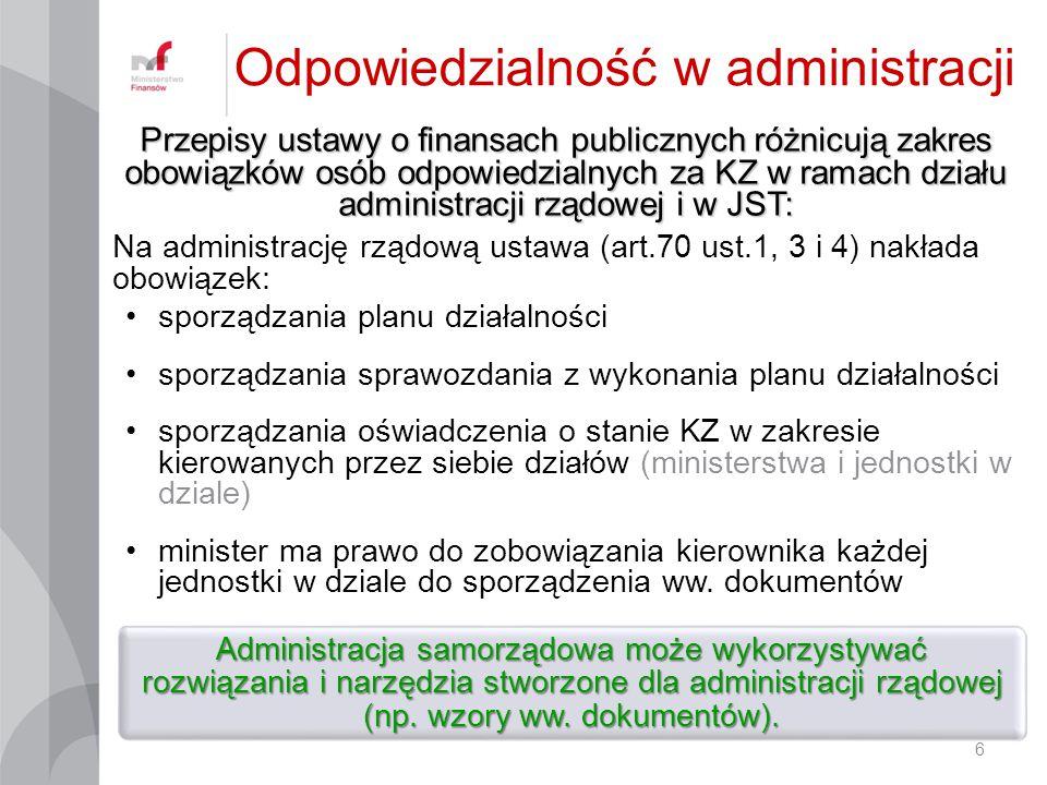 Na administrację rządową ustawa (art.70 ust.1, 3 i 4) nakłada obowiązek: sporządzania planu działalności sporządzania sprawozdania z wykonania planu d
