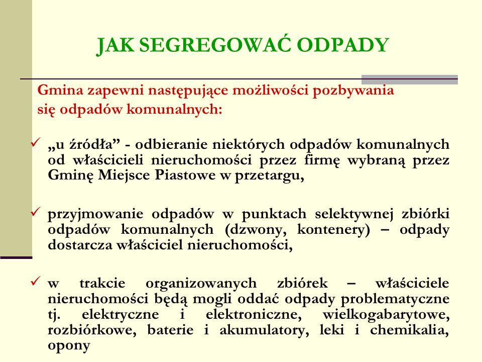"""JAK SEGREGOWAĆ ODPADY """"u źródła"""" - odbieranie niektórych odpadów komunalnych od właścicieli nieruchomości przez firmę wybraną przez Gminę Miejsce Pias"""