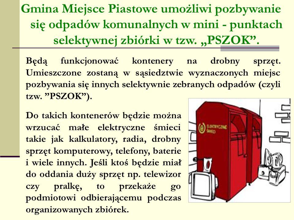 """Gmina Miejsce Piastowe umożliwi pozbywanie się odpadów komunalnych w mini - punktach selektywnej zbiórki w tzw. """"PSZOK"""". Do takich kontenerów będzie m"""