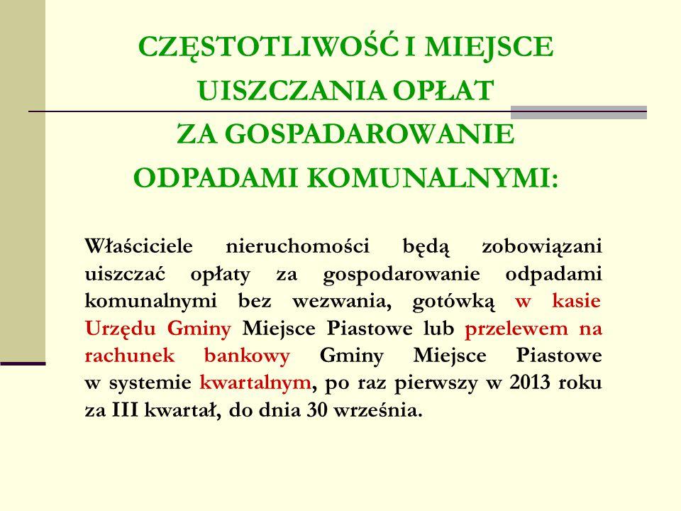 PODSTAWOWE OBOWIĄZKI GMINY GMINA ZAPEWNI: odbiór odpadów komunalnych od właścicieli nieruchomości objętych systemem, (tj.