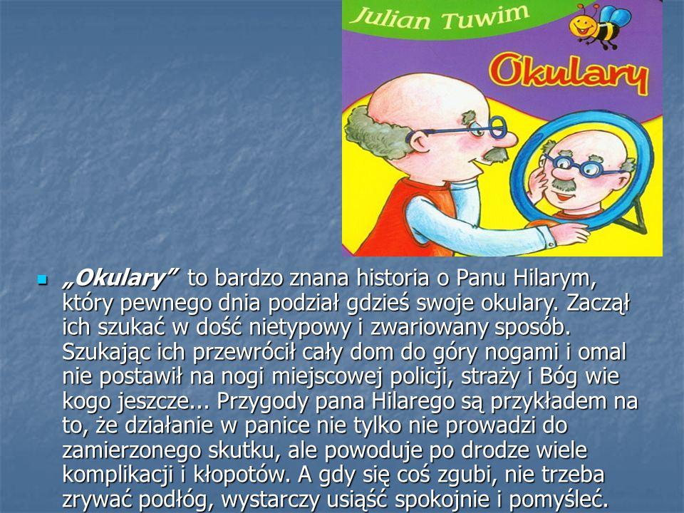"""""""Okulary"""" to bardzo znana historia o Panu Hilarym, który pewnego dnia podział gdzieś swoje okulary. Zaczął ich szukać w dość nietypowy i zwariowany sp"""