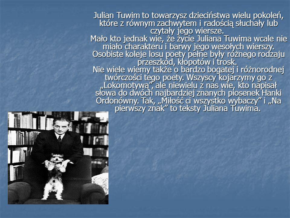 Julian Tuwim to towarzysz dzieciństwa wielu pokoleń, które z równym zachwytem i radością słuchały lub czytały jego wiersze. Mało kto jednak wie, że ży