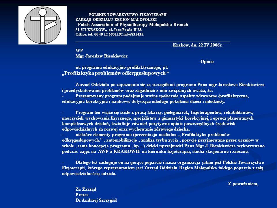 POLSKIE TOWARZYSTWO FIZJOTERAPII ZARZĄD ODDZIAŁU REGION MAŁOPOLSKI Polish Association of Physiotherapy Małopolska Branch 31-571 KRAKÓW., al. Jana Pawł