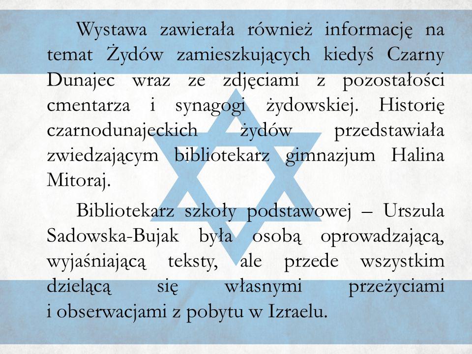 Wystawa zawierała również informację na temat Żydów zamieszkujących kiedyś Czarny Dunajec wraz ze zdjęciami z pozostałości cmentarza i synagogi żydows