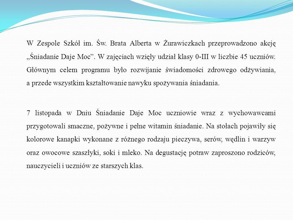 """W Zespole Szkół im.Św. Brata Alberta w Żurawiczkach przeprowadzono akcję """"Śniadanie Daje Moc ."""