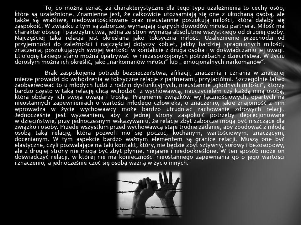To, co można uznać, za charakterystyczne dla tego typu uzależnienia to cechy osób, które są uzależnione. Znamienne jest, że całkowicie utożsamiają się