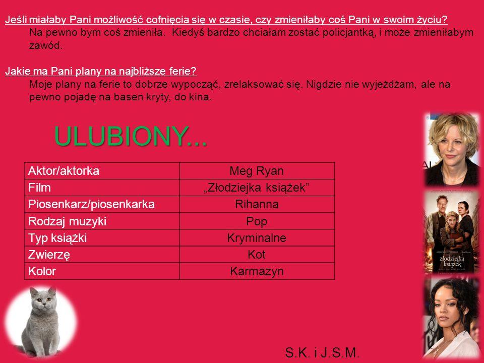 """Aktor/aktorkaMeg Ryan Film""""Złodziejka książek"""" Piosenkarz/piosenkarkaRihanna Rodzaj muzykiPop Typ książkiKryminalne ZwierzęKot KolorKarmazyn ULUBIONY."""