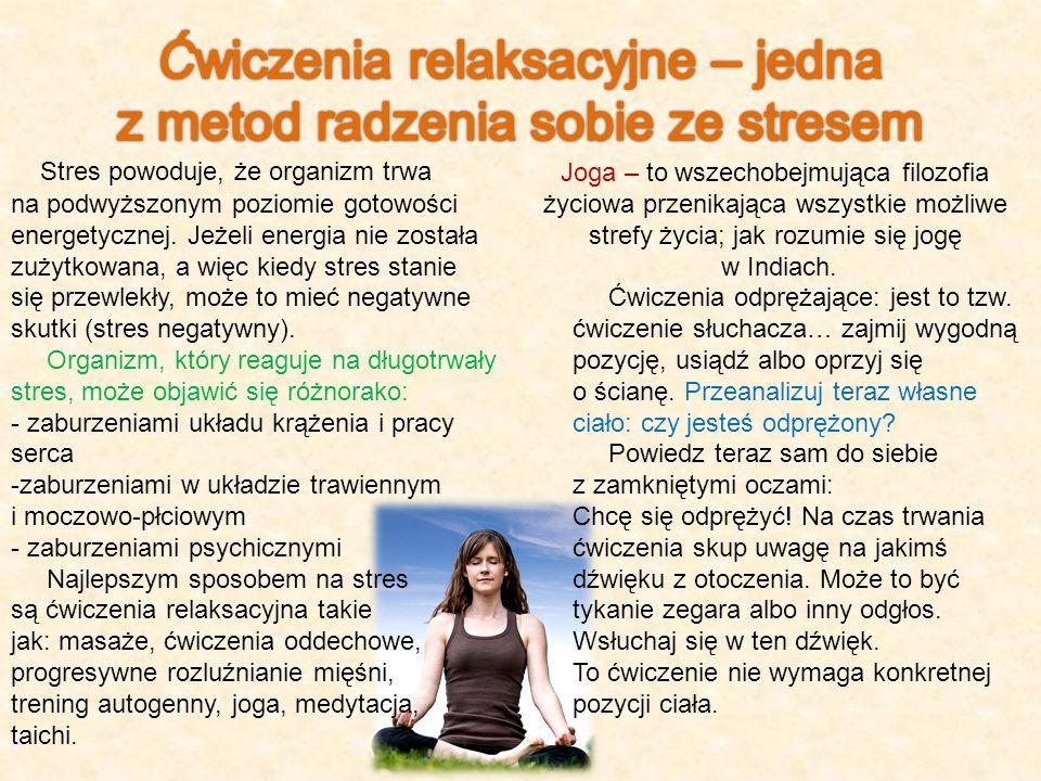 Stres powoduje, że organizm trwa na podwyższonym poziomie gotowości energetycznej. Jeżeli energia nie została zużytkowana, a więc kiedy stres stanie s