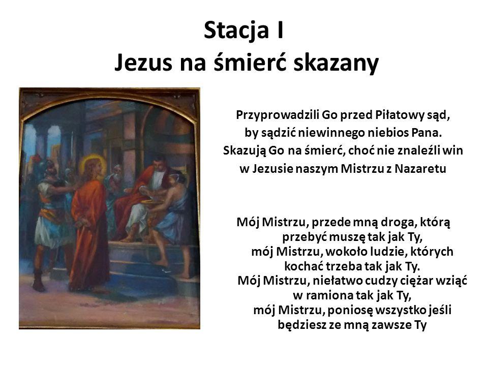 Stacja XII Śmierć Pana Jezusa na krzyżu O cichy Baranku na krzyżu rozpięty oddajesz ducha swego w Ojca ręce I jeszcze po śmierci włócznią ugodzony w przenajświętsze Serce pełne miłości Mój Mistrzu, przede mną droga, którą przebyć muszę tak jak Ty, mój Mistrzu, wokoło ludzie, których kochać trzeba tak jak Ty.