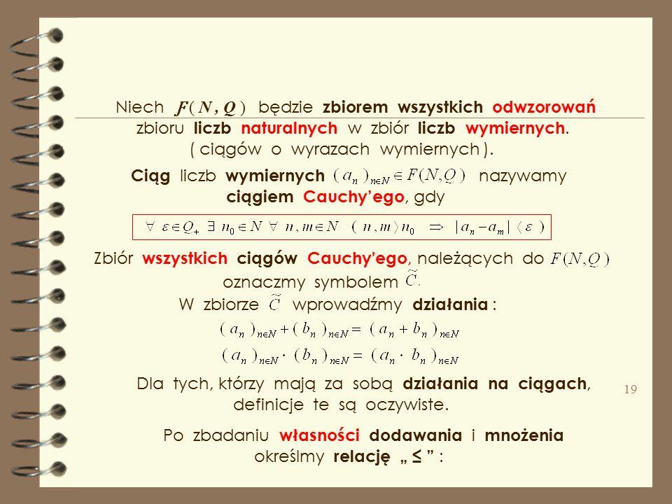 mnożenie ; ( przypadek jak wyżej ) porządek ; dodawanie ; Na tych przekrojach – liczbach określamy działania : oraz aksjomat ciągłości Dedekinda. Wyka