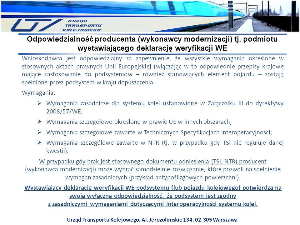 Urząd Transportu Kolejowego, Al. Jerozolimskie 134, 02-305 Warszawa Wnioskodawca jest odpowiedzialny za zapewnienie, że wszystkie wymagania określone