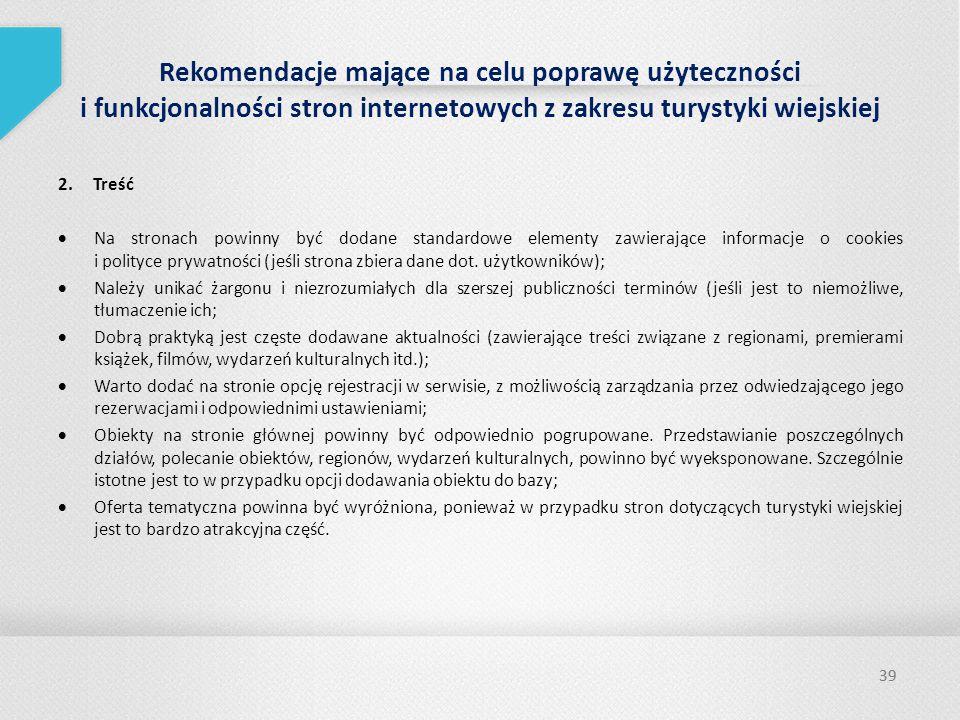 39 Rekomendacje mające na celu poprawę użyteczności i funkcjonalności stron internetowych z zakresu turystyki wiejskiej 2.