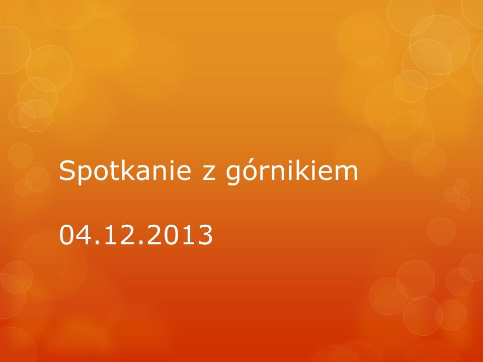Spotkanie z górnikiem 04.12.2013
