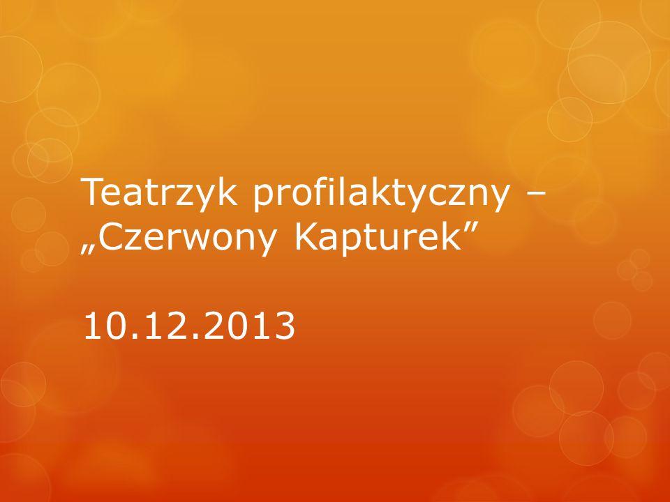 """Teatrzyk profilaktyczny – """"Czerwony Kapturek 10.12.2013"""