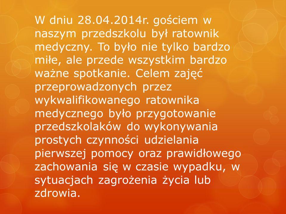 W dniu 28.04.2014r.gościem w naszym przedszkolu był ratownik medyczny.