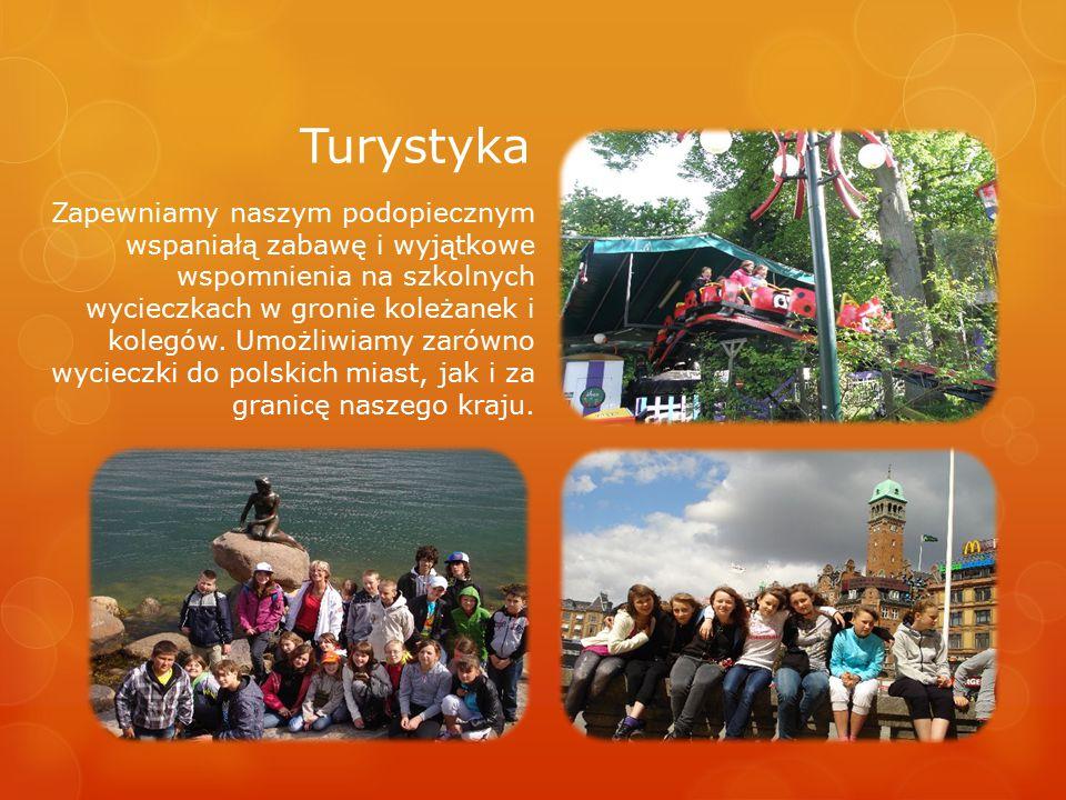 Turystyka Zapewniamy naszym podopiecznym wspaniałą zabawę i wyjątkowe wspomnienia na szkolnych wycieczkach w gronie koleżanek i kolegów. Umożliwiamy z