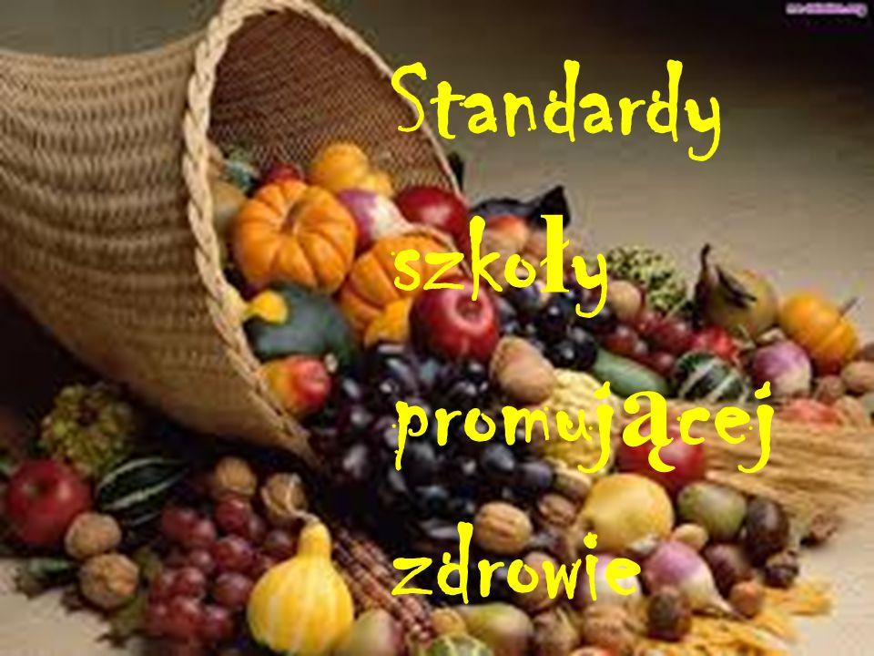 Standardy szko ł y promuj ą cej zdrowie