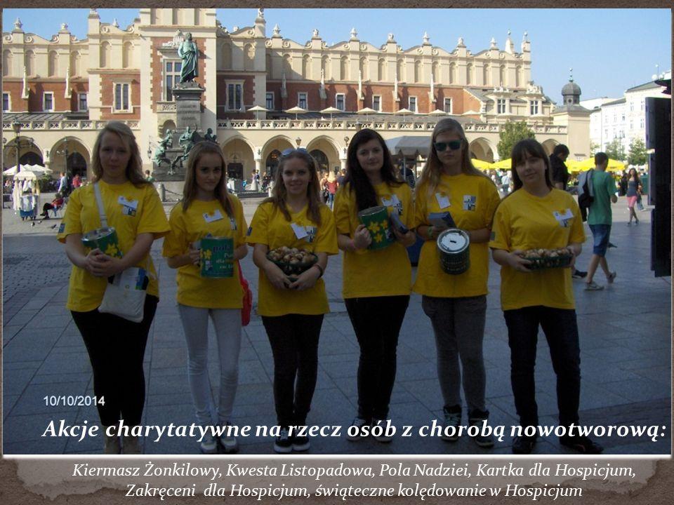 Akcje charytatywne na rzecz osób z chorobą nowotworową: Kiermasz Żonkilowy, Kwesta Listopadowa, Pola Nadziei, Kartka dla Hospicjum, Zakręceni dla Hospicjum, świąteczne kolędowanie w Hospicjum